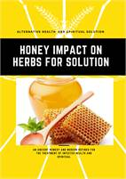 Honey Impact With Herbs For Healing and Spiritual Solution