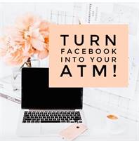 TURN FACEBOOK INTO YOUR ATM!